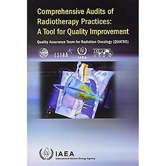 Comprehensive Audits of Radiotherapy Practices: A Tool for Quality Improvement Quality Assurance Team for Radiation Oncology (QUATRO)