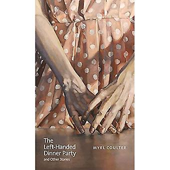 Le gaucher Dinner Party and Other Stories (Robert Kroetsch Series)