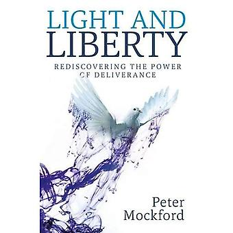 Light and Liberty: Redisoovering the Power of Deliverance