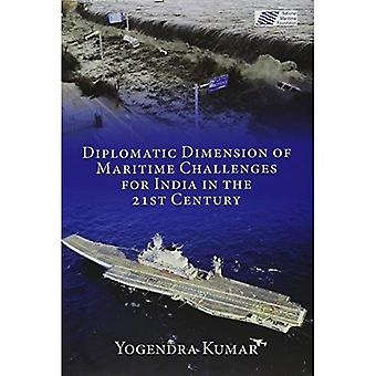 Diplomatic Dimension of Maritime Challenges for India in the 21st Century