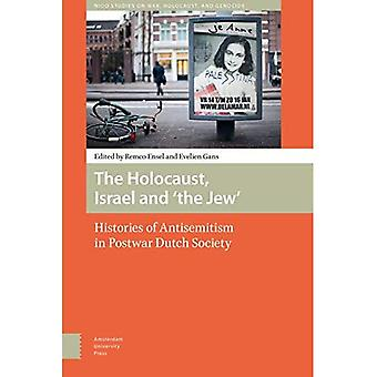 The Holocaust, Israel and 'the Jew': Histories of Antisemitism in Postwar Dutch Society (NIOD Studies� on War, Holocaust, and Genocide)