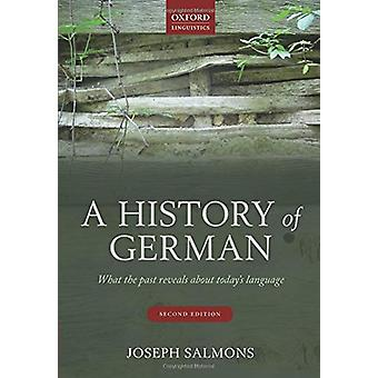 A History of German - What the Past Reveals about Today's Language by
