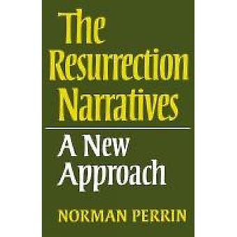 The Resurrection Narratives A New Approach by Perrin & Norman