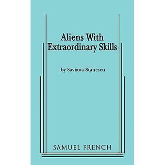 Aliens with Extraordinary Skills by Stanescu & Saviana