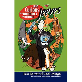 Just Curious about Animals and Nature Jeeves by Mingo & Jack