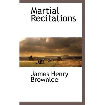 Martial Recitations by Brownlee & James Henry