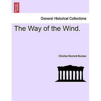Der Weg des Windes. von Burrow & Charles Kennett