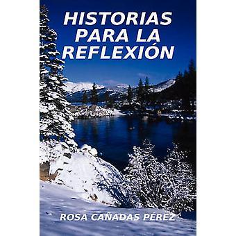 HISTORIAS PARA LA REFLEXIN by Prez & Rosa Caadas