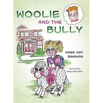 Woolie and the Bully by Bingham & Mark Jay