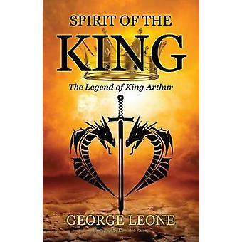 Esprit du roi la légende du roi Arthur par Leone & George