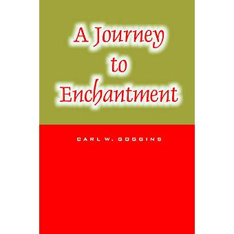 A Journey to Enchantment by Goggins & Carl W.