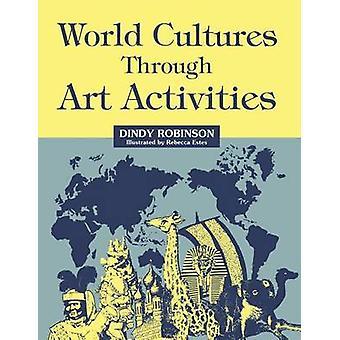 Culturas do mundo através da arte atividades por Robinson & Dindy