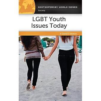 LGBT Youth Issues Today A Reference Handbook by Newton & David
