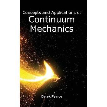 Konzepte und Anwendungen der Kontinuumsmechanik von Pearce & Derek