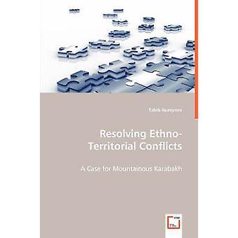 Ratkaiseminen EthnoTerritorial konfliktit Huseynov & Tabib