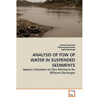 ANALYSIS OF FOW OF WATER IN SUSPENDED SEDIMENTS by Latif & Muhammad