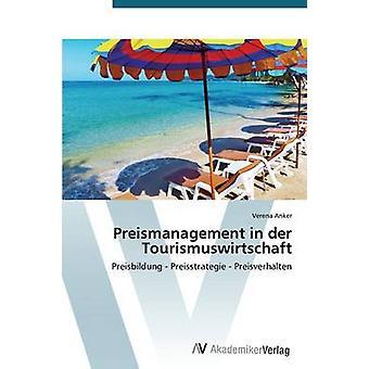 Preismanagement in Der Tourismuswirtschaft by Anker Verena
