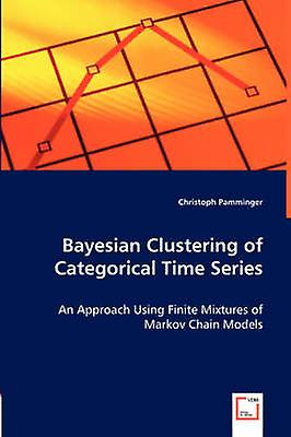 Bayesian Clustering of Categorical Time Series by Pamminger & Christoph