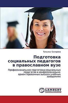 Podgotovka Sotsialnykh Pedagogov V Pravoslavnom Vuze by Sklyarova Tatyana