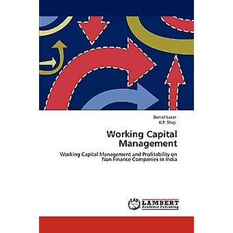 Working Capital Management by Lazar & Daniel