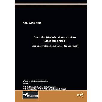 Deutsche Frderbanken zwischen Ethik und Ertrag par Becker & KlausKarl