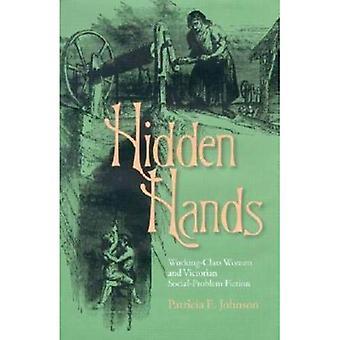 Hidden Hands: Working-Class Women and Victorian Social-Problem Fiction