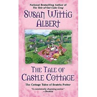 The Tale of Castle Cottage by Susan Wittig Albert - 9780425251539 Book