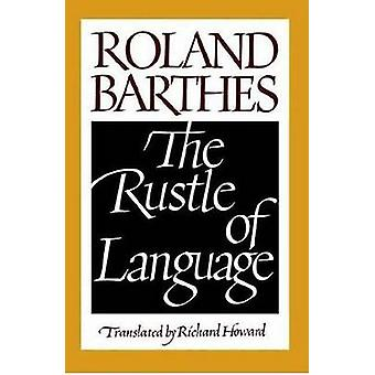 The Rustle of Language by Professor Roland Barthes - Richard Howard -