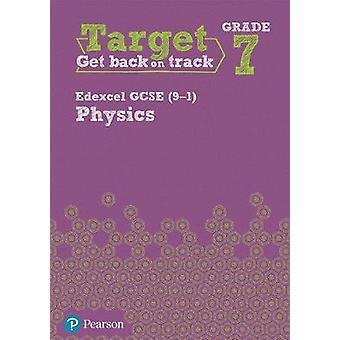 Target Grade 7 Edexcel GCSE (9-1) Physics Intervention Workbook by Ta
