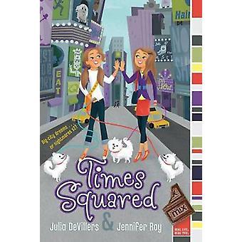 Times Squared by Julia DeVillers - Jennifer Roy - 9781416967323 Book