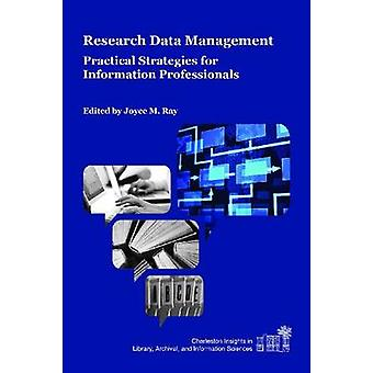 Research Data Management - Practical Strategies for Information Profes