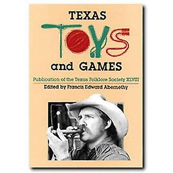Texas Toys and Games (2nd) by Abernethy - 9781574410372 Book