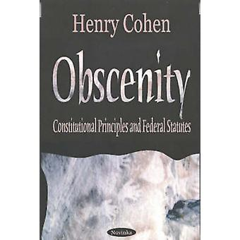 Obscenity and Indecency - Constitutional Principles and Federal Statut