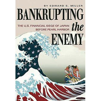 Bankrupting the Enemy by Edward S. Miller - 9781591145202 Book