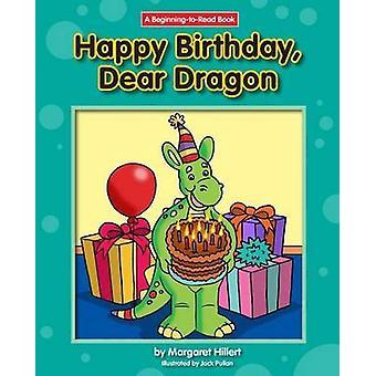 Happy Birthday - Dear Dragon by Margaret Hillert - 9781603578806 Book