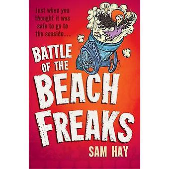 Battle of the Beach Freaks by Sam Hay - 9781846471698 Book