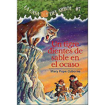 Un Tigre Dientes de Sable en el Ocaso by Mary Pope Osborne - Sal Murd