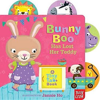 Bunny Boo Has Lost Her Teddy - A Tiny Tab Book by Jannie Ho - 97807636