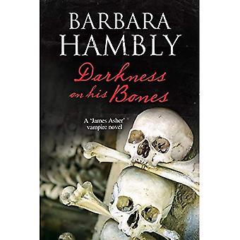Dunkelheit auf seine Knochen: ein James Asher-Vampir-Rätsel (James Asher Vampir Roman)