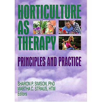 Horticulture as Therapy by Sharon Simson & Martha C. Straus
