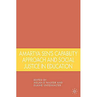 Amartya Sens Capability Approach and Social Justice in Education by Melanie Walker & Elaine Unterhalter