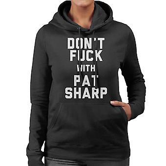 Dont Fuck mit Pat Sharp Frauen das Sweatshirt mit Kapuze