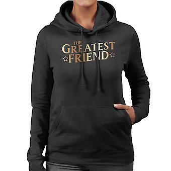 The Greatest Friend Women's Hooded Sweatshirt