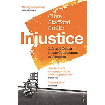 Injustice - Life and Death in the Courtrooms of America by Clive Staff