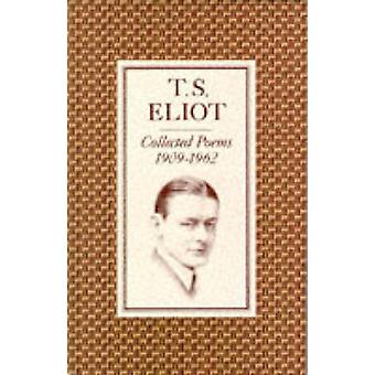 Collected Poems - 1909-1962 (Main) by T. S. Eliot - 9780571105489 Book