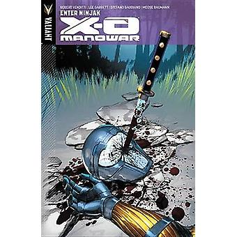 X-O Manowar - Enter Ninjak - Volume 2 -   by Lee Garbett - Josh Johns -