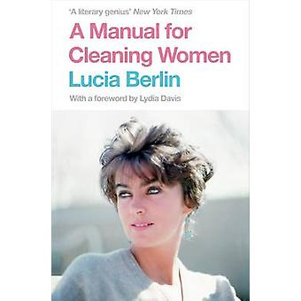A Manual for Cleaning Women - Selected Stories (Main Market Ed.) by Lu