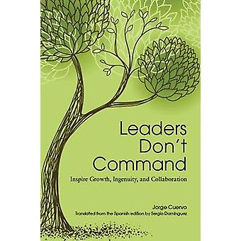 Leaders Don't Command by Jorge Cuervo - Sergio Dominguez - 9781562869