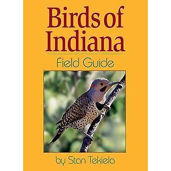 Birds of Indiana Field Guide by Stan Tekiela - 9781885061904 Book