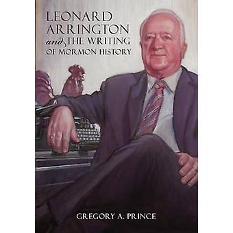 Leonard Arrington et l'écriture de l'histoire mormone par Gregory A. Pri